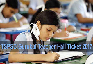 TSPSC Gurukul Teacher Admit Card 2017, TSPSC Gurukul Teacher Hall Ticket 2017,