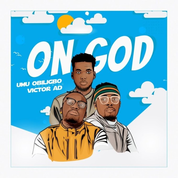 "Umu Obiligbo – ""On God"" ft. Victor AD"