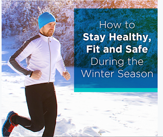 How to Stay Healthy, Fit and Safe During the Winter Season