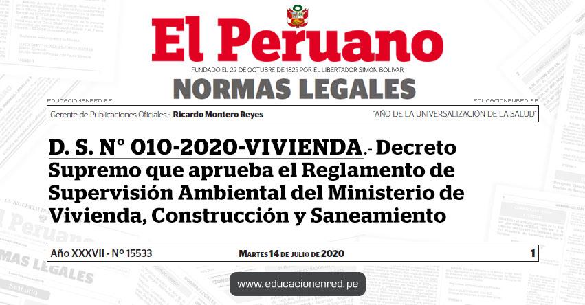 D. S. N° 010-2020-VIVIENDA.- Decreto Supremo que aprueba el Reglamento de Supervisión Ambiental del Ministerio de Vivienda, Construcción y Saneamiento