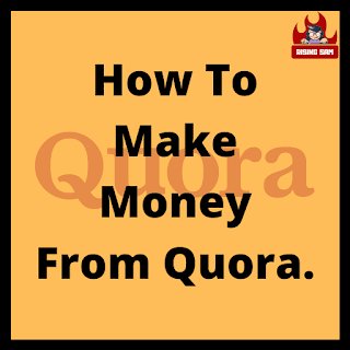 How To Make Money From Quora.