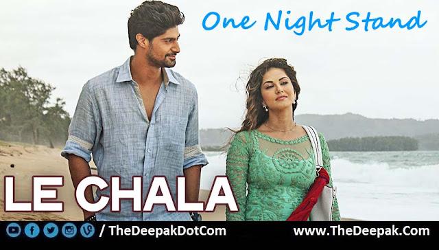 Le Chala Guitar | One Night Stand - Sunny Leone, Tanuj Virwani