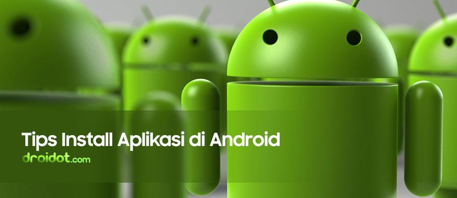 Tips Install Aplikasi di Android