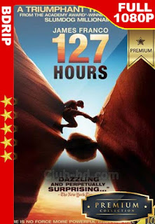 127 horas (127 Hours) (2010) [1080p BDRip] [Latino-Inglés] [GoogleDrive]