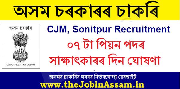 CJM, Sonitpur Recruitment 2020: Interview/ Viva-Voce Schedule for 07 Peon Posts