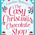 Review: The Cosy Christmas Chocolate Shop by Caroline Roberts