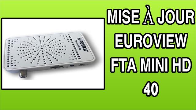 تحميل التحديث الاخير لجهاز MISE À JOUR EUROVIEW FTA MINI HD 40