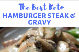 THE BEST KETO HAMBURGER STEAKS & GRAVY