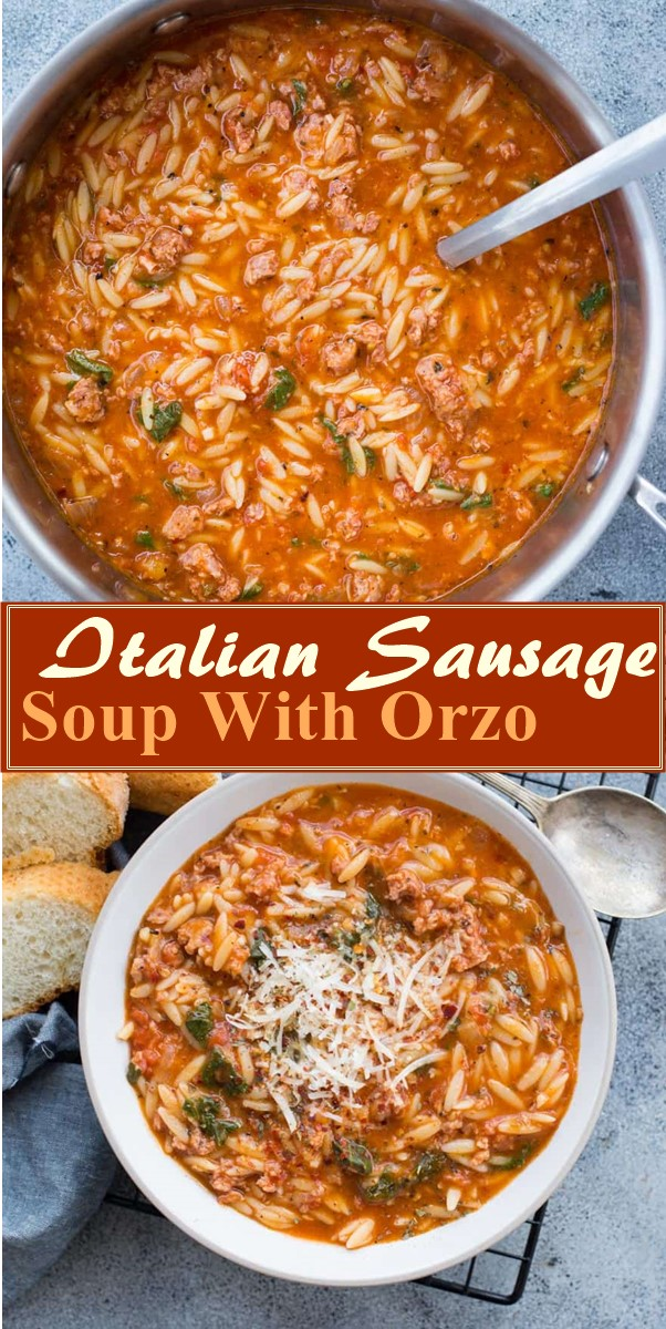 Italian Sausage Soup With Orzo #souprecipes