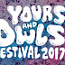 Yours & Owls Festival Unleashes Its 2017 Line-Up!