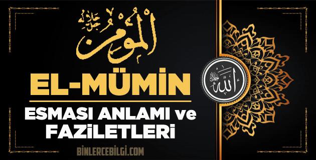 El Mümin ism-i şerifi, Allah'ın (cc) 99 Esmaül Hüsnasından olan El Mümin ne demek, anlamı, zikri, fazileti nedir? El Mümin Ebced değeri, zikir adedi ve günü nedir?