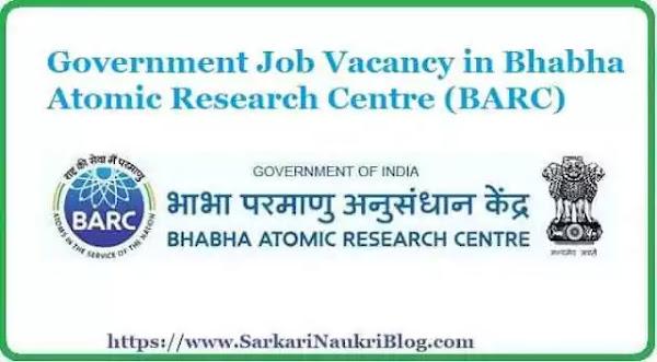 Sarkari Naukri Vacancy Recruitment in BARC