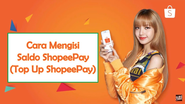 Cara Mengisi Saldo ShopeePay (Top Up ShopeePay