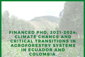 Financed PhD, 2021-2024: Climate change and critical transitions in agroforestry systems in Ecuador and Colombia. An IAD/SES perspective