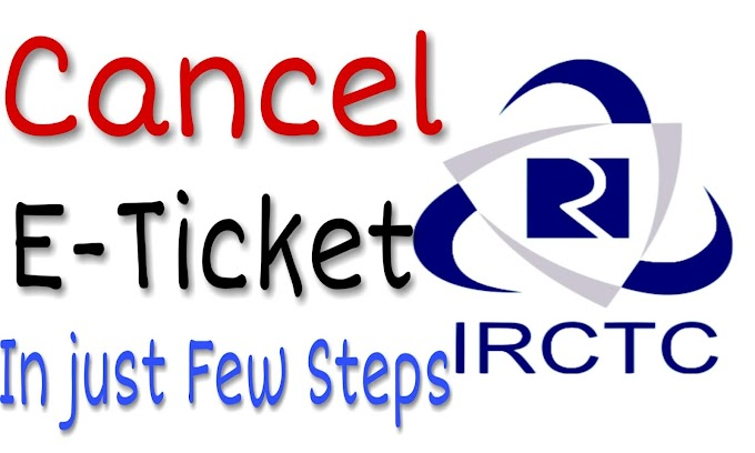 IRCTC Ticket Cancellation: Steps To Cancel Ticket