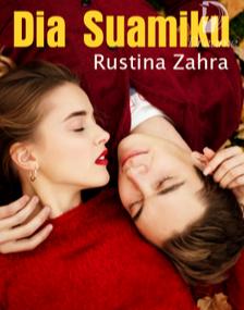 Novel Dia Suamiku Karya Rustina Zahra Full Episode