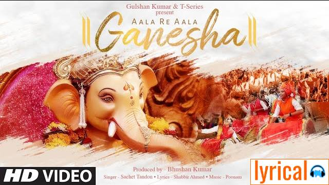 Aala Re Aala Ganesha Lyrics in English – Sachet Tandon