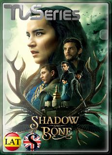 Sombra y Hueso (Temporada 1) WEB-DL 1080P LATINO/INGLES