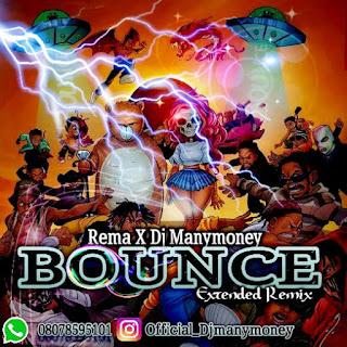 [Music] Rema ft Dj ManyMoney - Bounce Remix