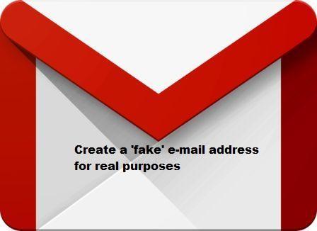 Create a 'fake' e-mail address for real purposes
