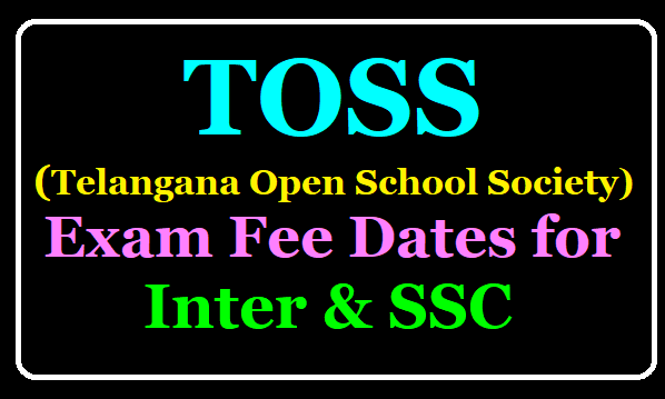 TOSS Telangana Open School Exams for Inter, SSC Exams Fee Date /2019/08/toss-inter-ssc-exams-fee-schedule-dates-toss-public-exams-telanganaopenschools.html