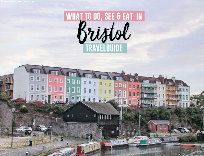Travelguide: Bristol | whatinaloves.com