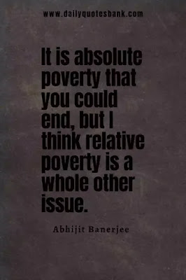 Read inspirational quotes about poverty to success. Also check child poverty quotes,famous quotes about poverty, quotes on poverty and education.