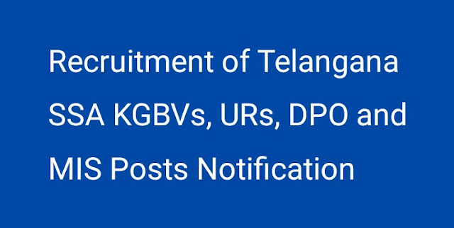Recruitment of Telangana SSA KGBVs, URs, DPO and MIS Posts Notification