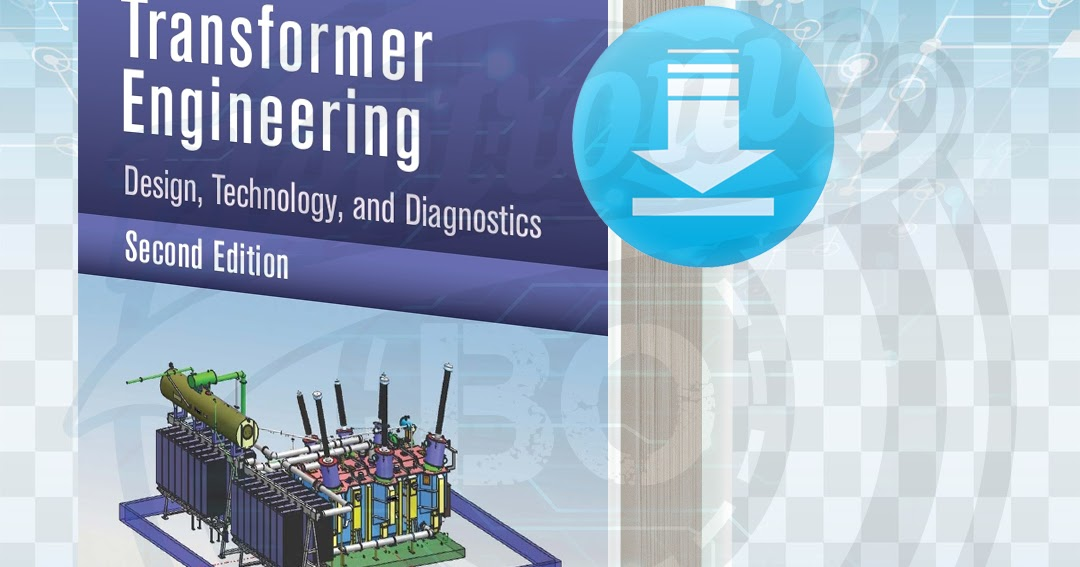Download Transformer Engineering Design Technology And Diagnostics Pdf