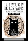 La revolución de los gatos y otros relatos insólitos