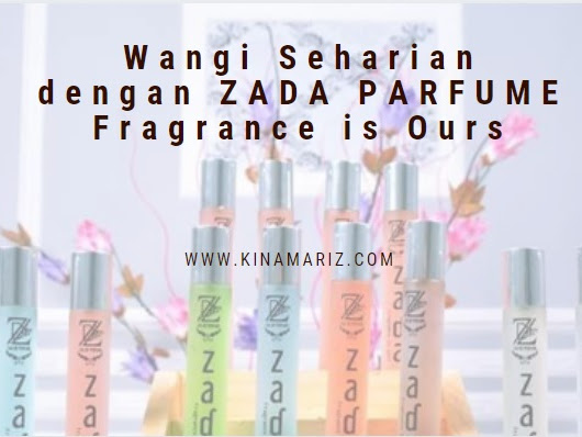 Wangi Seharian dengan Zada Parfume Medan, Fragrance is Ours