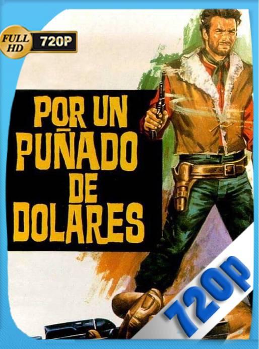 Por un Puñado de Dolares (1964) BRRip 720p Latino [GoogleDrive] Ivan092