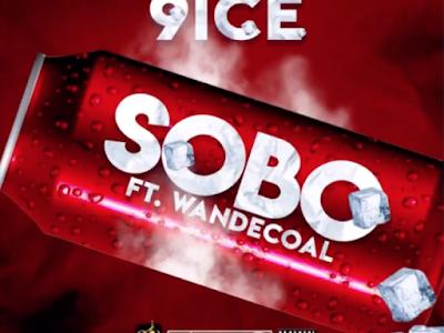 """Music: 9ice – """"Sobo"""" ft. Wande Coal"""