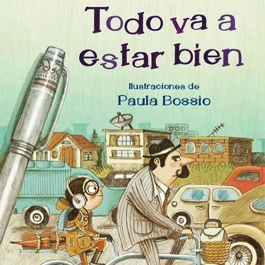 Todo va a estar bien de Ricardo Silva Romero y Paula Bossio