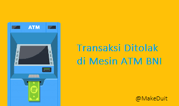 Transaksi Ditolak di ATM BNI: Penyebab & Solusi