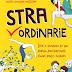 Stra-Ordinarie – Vita e imprese di 30 donne decisamente fuori dagli schemi, la recensione