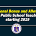 Additional Bonus and Allowance for Teachers starting this 2019