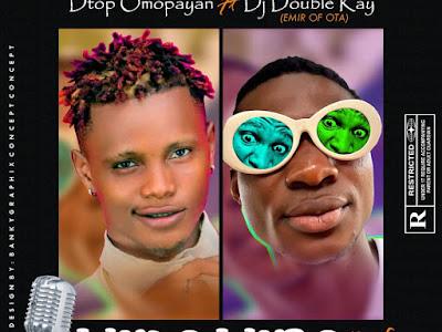 🔥[MUSIC] Dtop ft Double Kay – wulo wubo (refix)