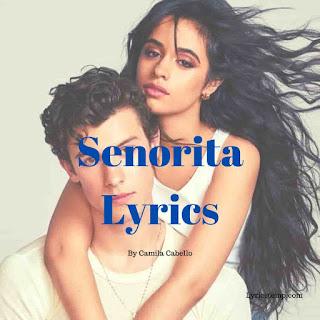 Senorita Lyrics | Camila Cabello | Shawn Mendes