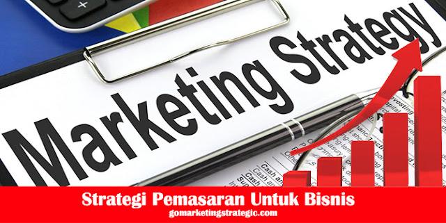 Strategi Pemasaran Untuk Menunjang Bisnis