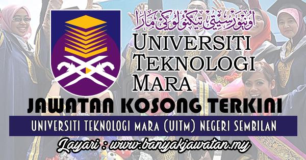 Jawatan Kosong 2017 di Universiti Teknologi Mara (UiTM) Negeri Sembilan www.banyakjawatan.my