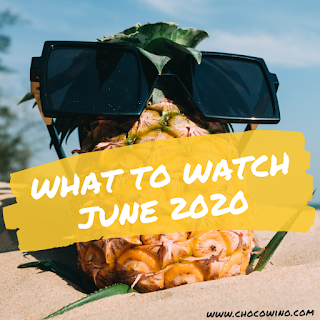 What to Watch June 2020