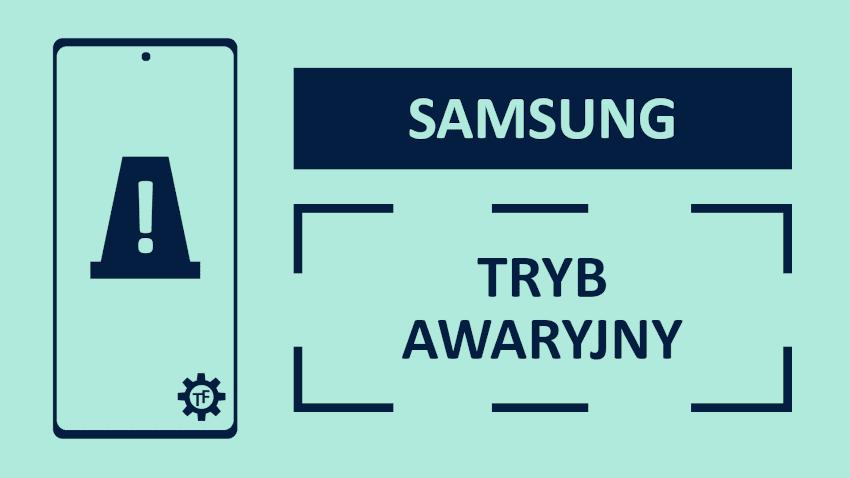 Samsung Tryb Awaryjny Co to jest i jak z tego korzystać?