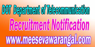 DOT (Department of Telecommunication) Recruitment Notification 2016 dot.gov.in