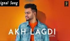 Akhil new single punjabi song Akh Lagdi Best Punjabi single song Akh Lagdi 2018 week