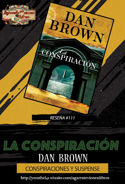 http://yerathel41.wixsite.com/agarratevienenlibros/single-post/2016/08/23/Rese%C3%B1a-Libro-111-La-Conspiraci%C3%B3n---Dan-Brown