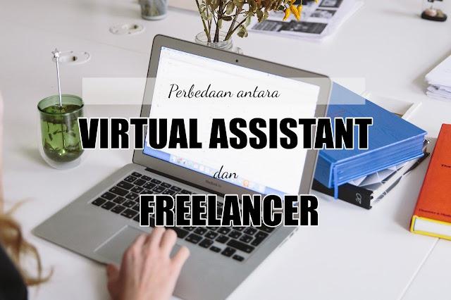 Virtual Assistant dan Freelancer: Ini Dia 3 Perbedaannya
