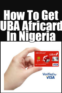 How To Get, Activate & Use UBA AFRICARD In Nigeria For International Payments, Withdrawal & Verification (PayPal Supported Card)