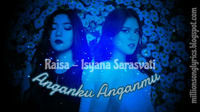 Anganku Anganmu – Raisa and Isyana Sarasvati