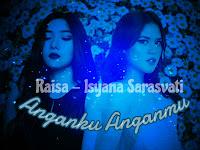Anganku Anganmu - Raisa and Isyana Sarasvati